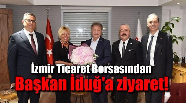 İzmir Ticaret Borsası'ndan Başkan İduğ'a ziyaret