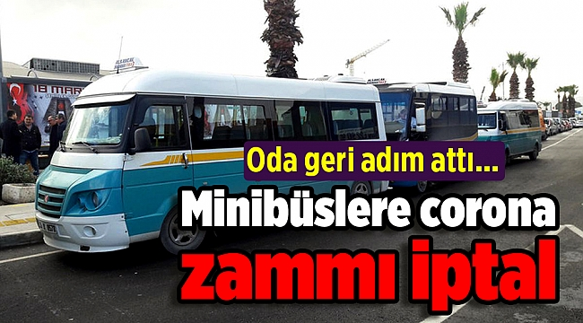 Oda'dan geri adım. İzmir'de minibüs zammı iptal.