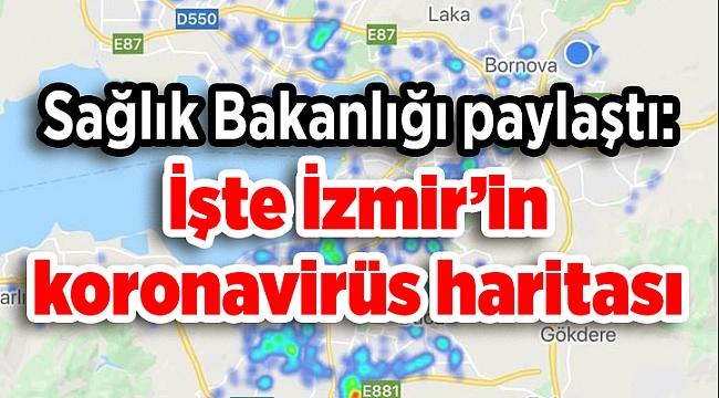 Sağlık Bakanlığı İzmir'de Koronavirüs haritasının son durumunu paylaştı