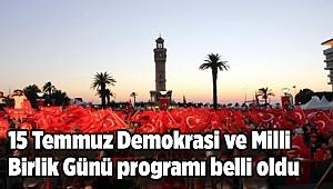 15 Temmuz Demokrasi ve Milli Birlik Günü programı belli oldu