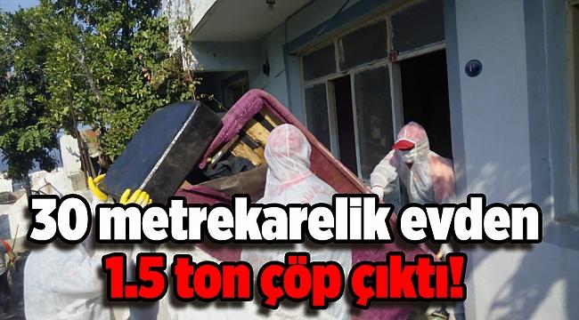 30 metrekarelik evden 1.5 ton çöp çıktı!