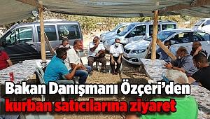 Bakan Danışmanı Özçeri'den Kurbanlık satıcılarına ziyaret