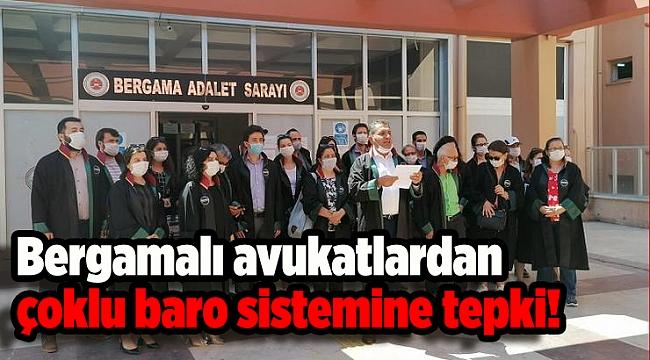 Bergamalı avukatlardan çoklu baro sistemine tepki!