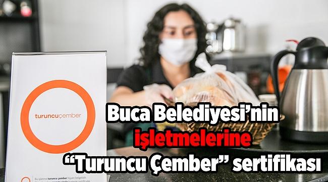 """Buca Belediyesi'nin işletmelerine """"Turuncu Çember"""" sertifikası"""
