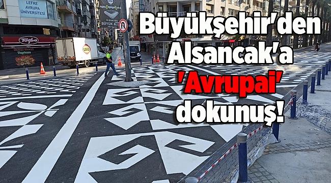 Büyükşehir'den Alsancak'a 'Avrupai' dokunuş!