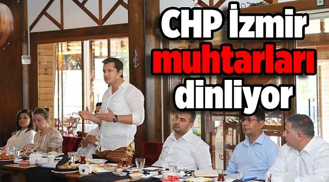 CHP İzmir muhtarları dinliyor