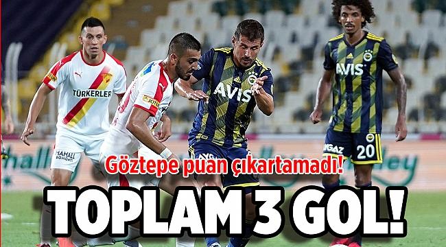Fenerbahçe:2, Göztepe:1