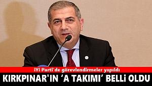 İYİ Parti İzmir'de Kırkpınar'ın 'A Takımı' belli oldu!