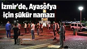 İzmir'de, Ayasofya için şükür namazı kılındı