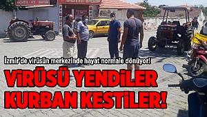 İzmir'de virüsün merkezinde hayat normale dönüyor!