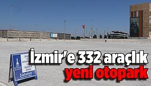 İzmir'e 332 araçlık yeni otopark