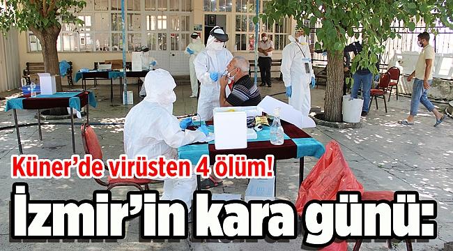 İzmir'in kara günü: Küner'de virüsten 4 ölüm!