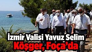 İzmir Valisi Yavuz Selim Köşger, Foça'da