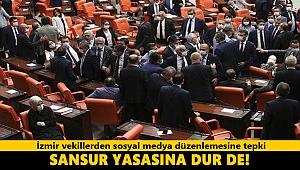 İzmir vekillerden sosyal medya düzenlemesine tepki: