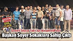 İzmirli seyyar satıcılar kooperatifleşti... Başkan Soyer, sokaklara sahip çıktı!