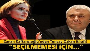 Kaftancıoğlu'ndan Özkan itirafı: