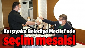 Karşıyaka Belediye Meclisi'nde seçim mesaisi
