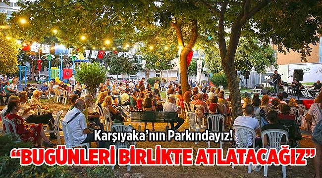Karşıyaka'nın Parkındayız!