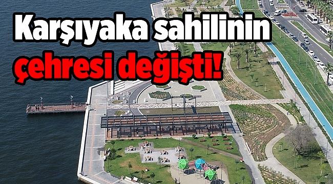 Karşıyaka sahilinin çehresi değişti!