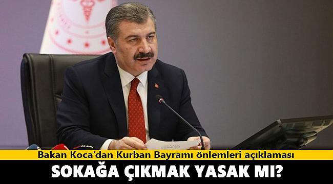 Sağlık Bakanı Fahrettin Koca açıkladı! Kurban Bayramı'nda sokağa çıkma yasağı var mı?