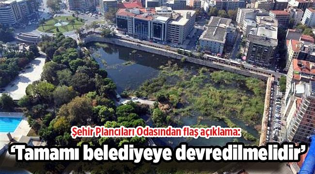 Şehir Plancıları Odasından flaş açıklama: Basmane Çukuru'nda özel mülkiyete geçirilen hisseler hilelidir, tamamı belediyeye devredilmelidir