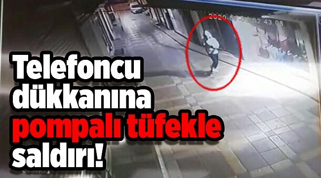 Telefoncu dükkanına pompalı tüfekle saldırı!