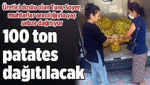 Üretici dostu olan Tunç Soyer, muhtarlar aracılığıyla yaş sebze dağıtıyor...