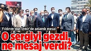 Yıldırım'dan İzmir'de anlamlı mesai: O sergiyi gezdi, ne mesaj verdi?
