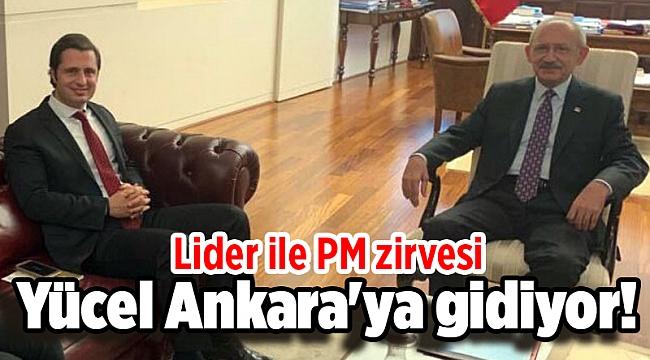 Yücel Ankara'ya gidiyor! Lider ile PM zirvesi