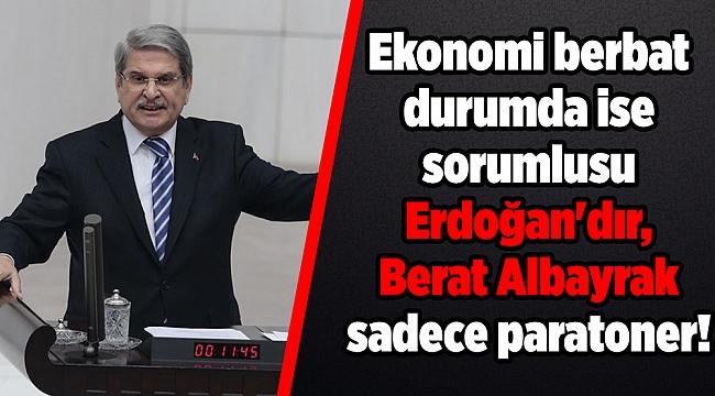 Aytun Çıray: Ekonomi berbat durumda ise sorumlusu Erdoğan'dır, Berat Albayrak sadece paratoner!