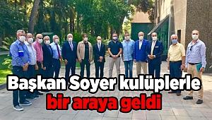 Başkan Soyer kulüplerle bir araya geldi