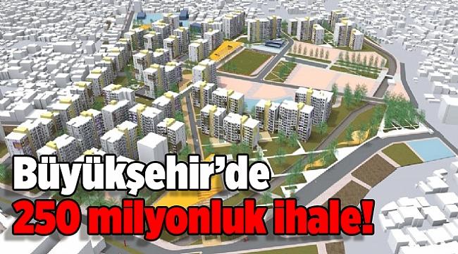 Büyükşehir'de 250 milyonluk ihale!