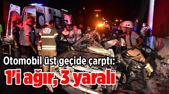 İzmir'de kaza! Otomobil üst geçide çarptı: 1'i ağır, 3 yaralı