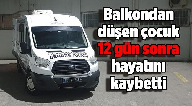 Balkondan düşen çocuk 12 gün sonra hayatını kaybetti