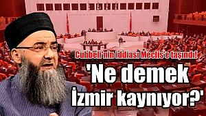 Cübbeli'nin iddiası Meclis'e taşındı! 'Ne demek İzmir kaynıyor?'