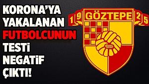 Göztepe'de koronavirüse yakalanan futbolcunun son 3 testi negatif çıktı