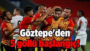 Göztepe'den 5 gollü başlangıç!