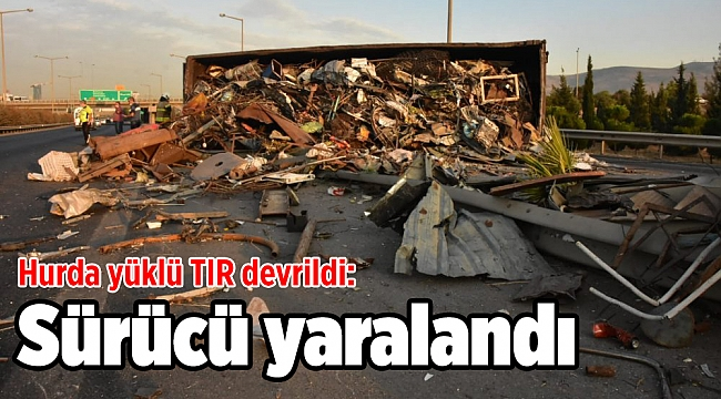 Hurda yüklü TIR devrildi: Sürücü yaralandı