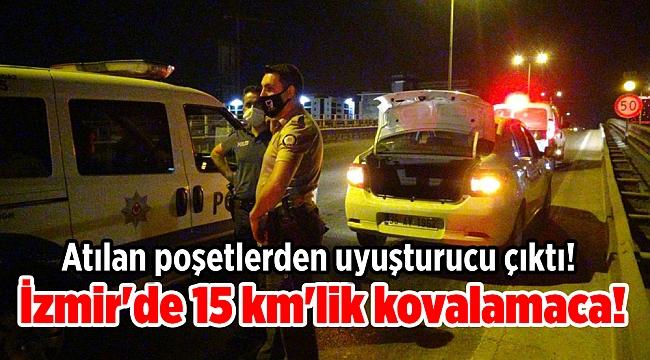 İzmir'de 15 km'lik kovalamaca! Atılan poşetlerden uyuşturucu çıktı!