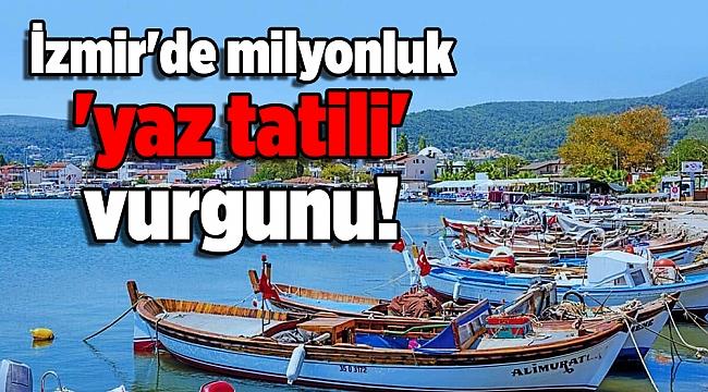 İzmir'de milyonluk 'yaz tatili' vurgunu!