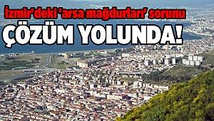 İzmir'deki 'arsa mağdurları' sorunu çözüm yolunda