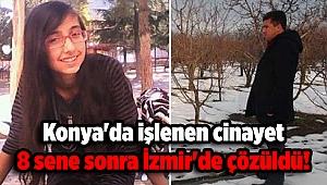 Konya'da işlenen cinayet 8 sene sonra İzmir'de çözüldü!