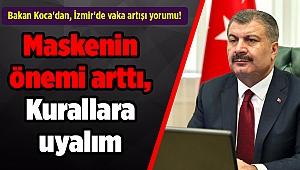 Bakan Koca'dan, İzmir'de vaka artışı yorumu!