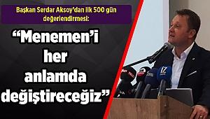 """Başkan Serdar Aksoy'dan ilk 500 gün değerlendirmesi: """"Menemen'i her anlamda değiştireceğiz"""""""