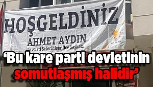 CHP'li Bakan: Bu kare parti devletinin somutlaşmış halidir!