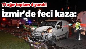İzmir'de feci kaza: 1'i ağır toplam 4 yaralı!