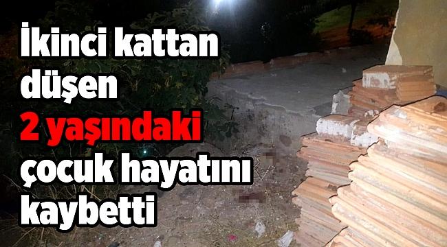 İzmir'de ikinci kattan düşen 2 yaşındaki çocuk hayatını kaybetti
