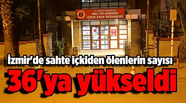 İzmir'de sahte içkiden ölenlerin sayısı 36'ya yükseldi