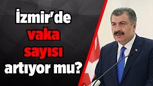 İzmir'de vaka sayısı artıyor mu?