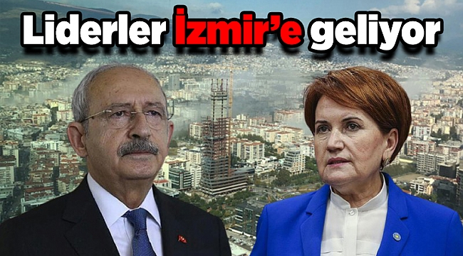 Liderler İzmir'e geliyor